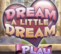 Dream A Little Dream spielen